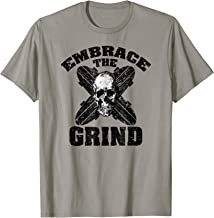 Embrace the Grind Skateboarding T-shirt