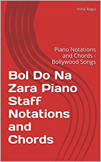 Bol Do Na Zara Piano Staff Notations and Chords: Piano Notations and Chords - Bollywood Songs
