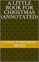 A Little Book for Christmas (Annotated)