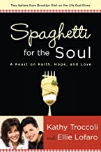 Spaghetti for the Soul: A Feast of Faith, Hope and Love