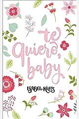 Te quiero, baby Versión Kindle