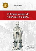 L'étrange voyage de Confucius au Japon: L'ETRANGE VOYAGE DE CONFUCIUS AU JAPON (ANIMAVIVA MULTILINGUE) (French Edition)