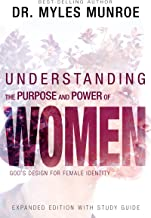 Understanding the Purpose and Power of Women: God's Design for Female Identity: With Study Guide