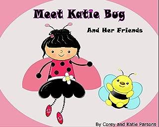 Meet Katie Bug: And Her Friends (KATIE BUG BOOKS