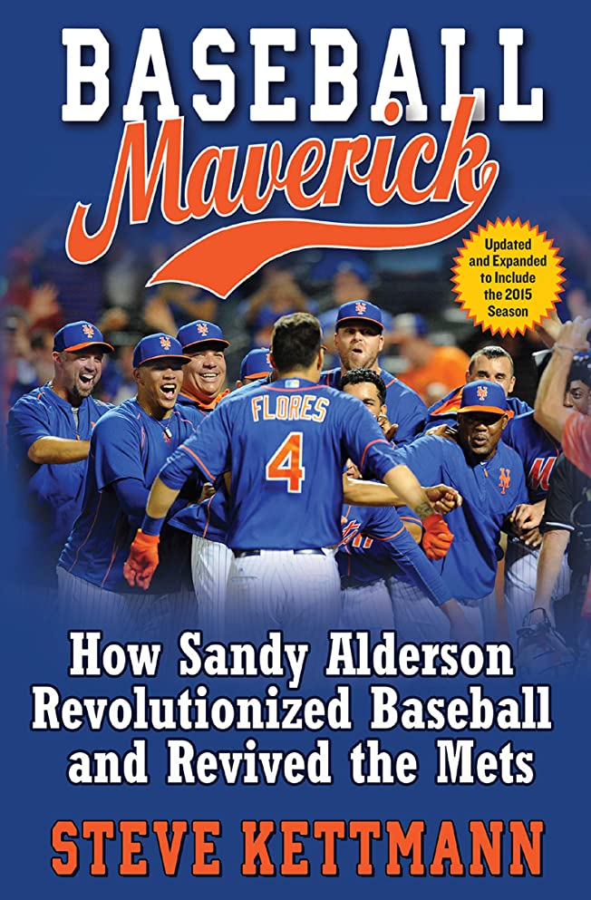 契約始まり制限Baseball Maverick: How Sandy Alderson Revolutionized Baseball and Revived the Mets (English Edition)