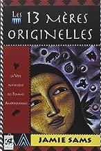 Livres Les 13 mères originelles : La voie initiatique des femmes amérindiennes ePUB, MOBI, Kindle et PDF