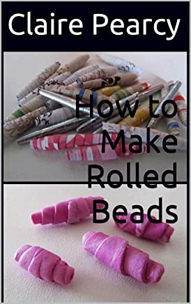 How to Make Rolled Beads