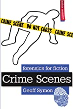 Crime Scenes (Forensics for Fiction)