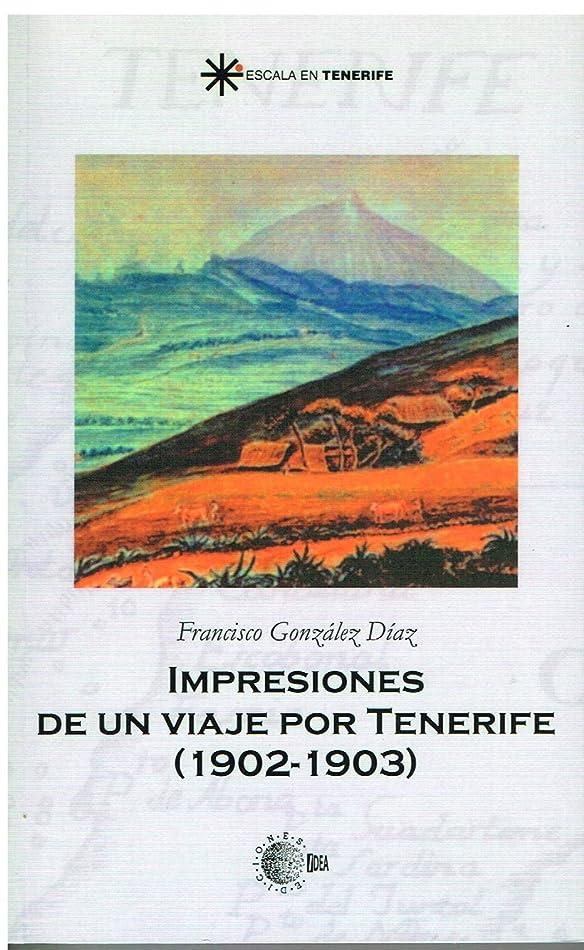商業の先生失礼Impresiones de un viaje por tenerife (1902-1903) (Escala en Tenerife) (Spanish Edition)