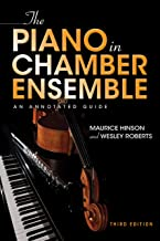 The Piano in Chamber Ensemble, Third Edition: An Annotated Guide