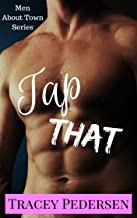 Tap That! (Men About Town Series Book 1)