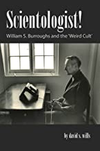 Scientologist! William S. Burroughs and the 'Weird Cult'