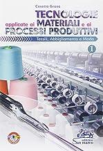 Scaricare Libri Tecnologie applicate ai materiali e ai processi produttivi tessili, abbligliamento e moda. Per gli Ist. professionali: 1 PDF