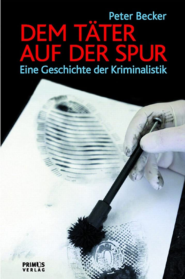 詳細に超える砲撃Dem T?ter auf der Spur: Eine Geschichte der Kriminalistik (German Edition)