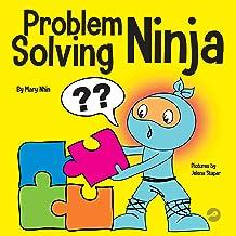 Problem Solving Ninja : A STEM Book for Kids About Becoming a Problem Solver (Ninja Life Hacks 53)