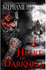 Heart Of Darkness: A Vampire King Paranormal Romance (Transfusion Book 10) Kindle Edition