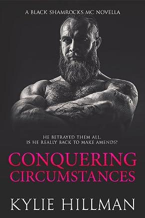 Conquering Circumstances (Black Shamrocks MC Book 5)