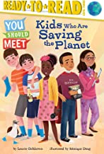 Kids Who Are Saving the Planet (You Should Meet)