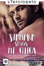 Siempre serás mi chica (Spanish Edition)