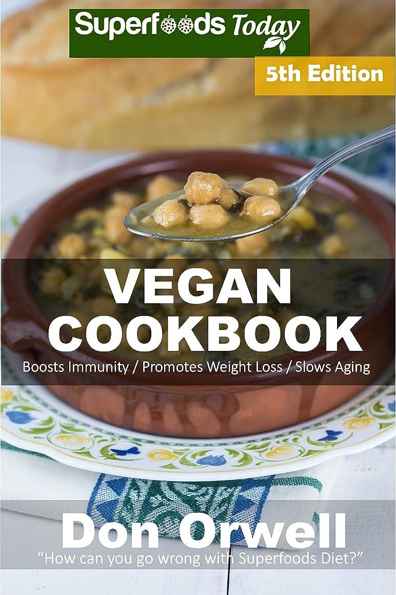 ほのか環境空いているVegan Cookbook: Over 95 Gluten Free Low Cholesterol Whole Foods Recipes full of Antioxidants and Phytochemicals (English Edition)