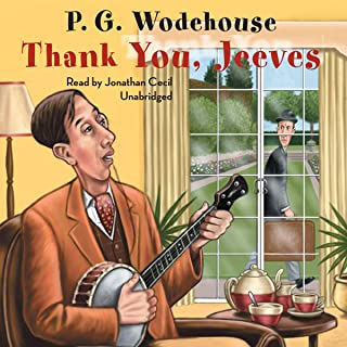 Thank You, Jeeves (A Wooster & Jeeves Comedy)