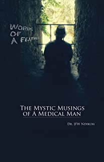 Words of a Feather: The Mystic Musings of a Medical Man