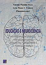 Educação e Neurociência: processos neurológicos, histórico-culturais, cognitivos, psicossociais e a formação humana