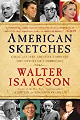 American Sketches: Great Leaders, Creative Thinkers, and Heroes of a Hurricane Kindle Edition