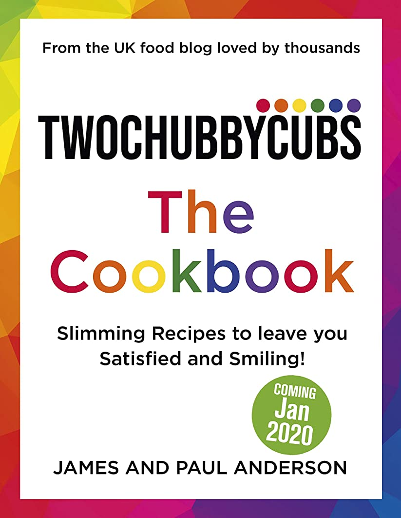 Twochubbycubs The Cookbook: Slimming recipes to leave you Satisfied and Smiling! (English Edition)