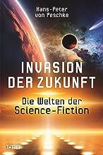 Invasion der Zukunft: Die Welten der Science-Fiction (German Edition)