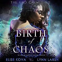 Birth of Chaos: Age of Magic: Wish Quartet, Book 3