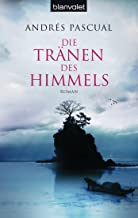 Die Tränen des Himmels: Roman (German Edition)