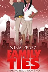 Family Ties (Sharing Space Book 2) Kindle Edition
