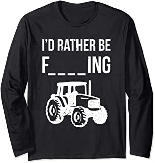 Id Rather Be Farming Saying Tractor Farmer Slogan Design Long Sleeve T-Shirt