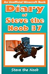 Diary of Steve the Noob 37 (An Unofficial Minecraft Book) (Diary of Steve the Noob Collection) Kindle Edition