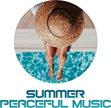 Summer Peaceful Music: Selection of 15 Top Chill Out Relaxing Songs, Tropical Chill Out, Summer Music, Relaxing Vibes