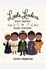 Little Leaders: Bold Women in Black History (Vashti Harrison Book 1) Kindle Edition
