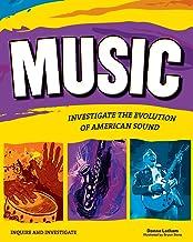 Music: INVESTIGATE THE EVOLUTION OF AMERICAN SOUND (Inquire and Investigate)