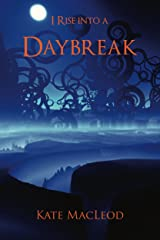 I Rise into a Daybreak Kindle Edition