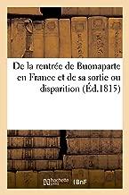 de La Rentree de Buonaparte En France Et de Sa Sortie Ou Disparition (Litterature) (French Edition)