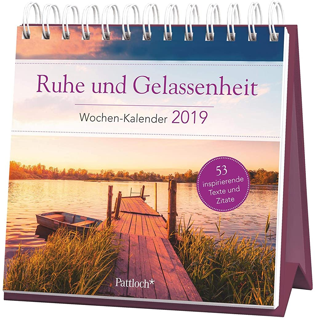 リッチ非難禁じるRuhe und Gelassenheit - Wochen-Kalender 2019: zum Aufstellen m. Fotos u. Zitaten, inspirierende Texte auf d. Rueckseiten