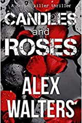Candles and Roses: A Serial Killer Thriller (The DI Alec McKay Series Book 1) Kindle Edition