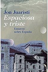 Espaciosa y triste: Ensayos sobre España (F. COLECCION) Versión Kindle