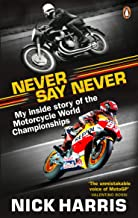 Never Say Never: The Inside Story of the Motorcycle World Championships (English Edition)