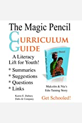 The Magic Pencil Curriculum Guide: A Literacy Lift for Youth! (The Magic Pencil Series Book 3) Kindle Edition