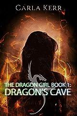 The Dragon Girl: Book 1: Dragon's Cave Kindle Edition