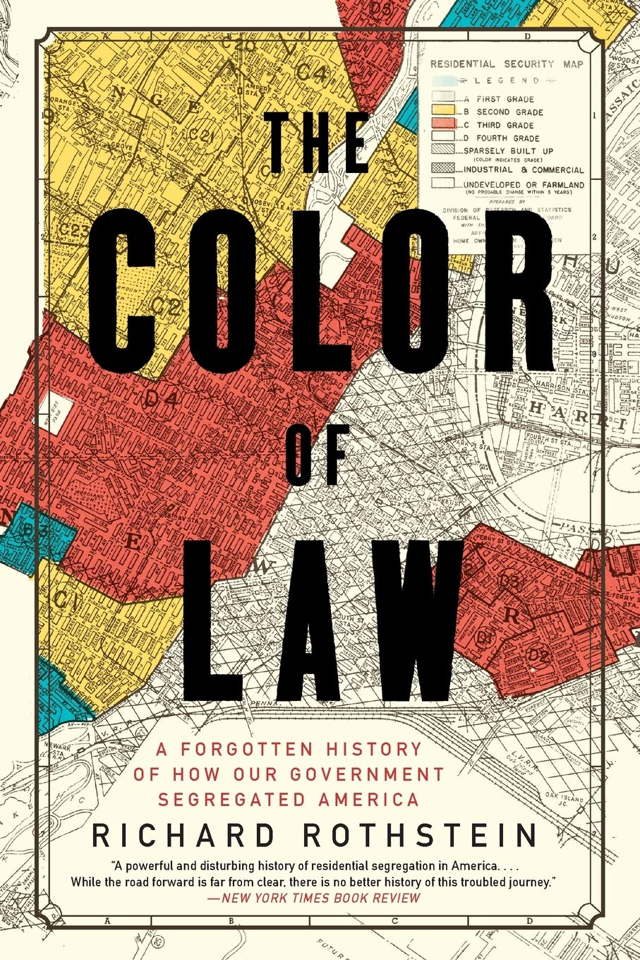 Download The Color Of Law: A Forgotten History Of How Our Government Segregated America 