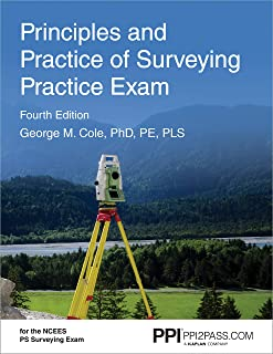 Ppi Principles and Practice of Surveying Practice Exam, 4th Edition - Comprehensive Practice Exam for the Ncees PS Surveyi...