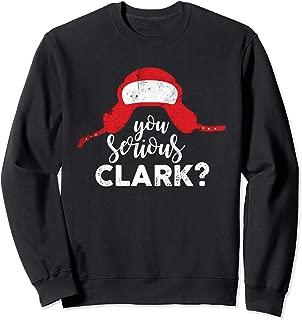 You Serious Clark Funny Christmas Holiday Funny Sweatshirt