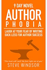 Nine Day Novel-Authorphobia: Laugh at Your Fear of Writing: Tell Your Writing Phobia to Suck it! (Writing Fiction Novels Book 0) Kindle Edition
